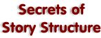 Secrets of Story Structure