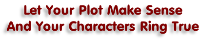 Let Your Plot Make Sense And Your Characters Ring True