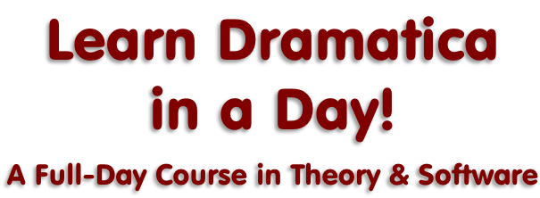 Learn Dramatica in a Day!   A Full-Day Course in Theory & Software